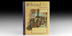 Archaeological Books - Bahari - Bihzad: Master of Persian Painting