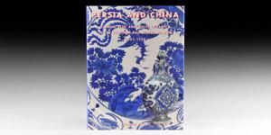 Archaeological Books - Crowe - Persia & China: Safavid - V&A Museum